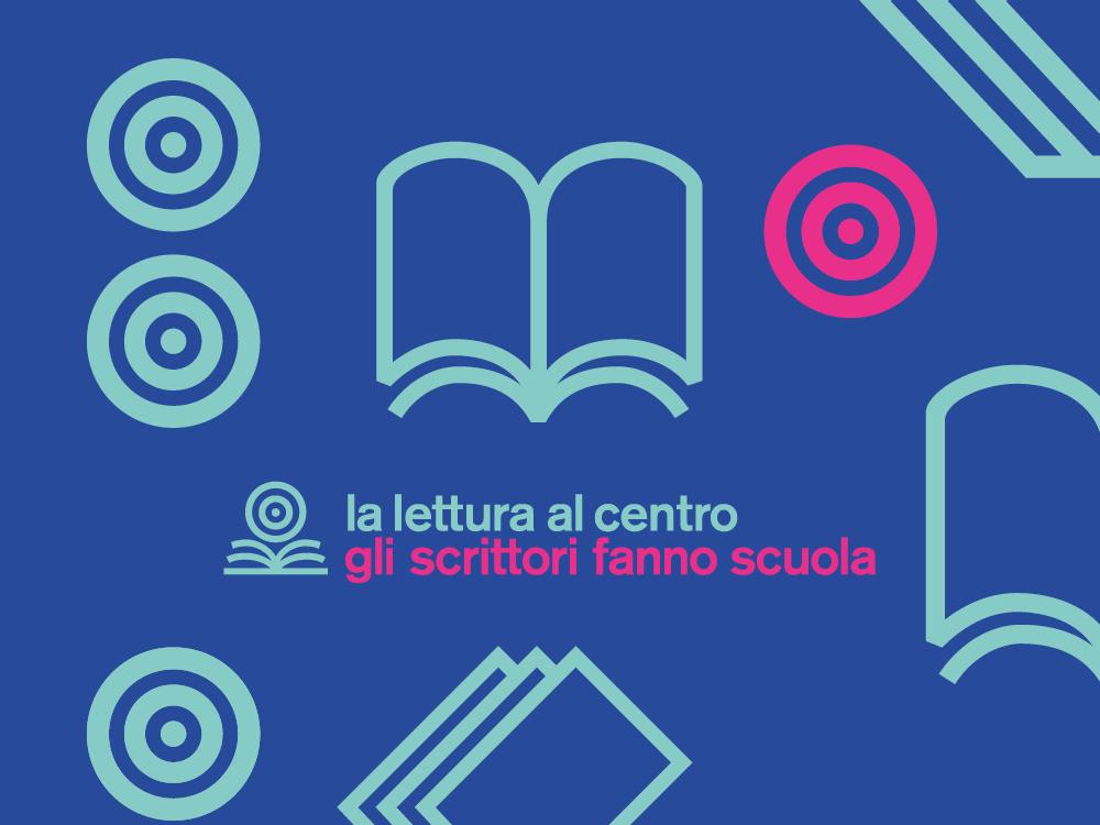 La Lettura al centro - Gli scrittori fanno scuola