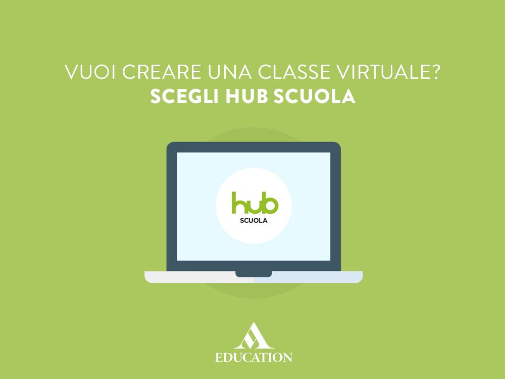 Vuoi creare una classe virtuale? Scegli HUB Scuola!