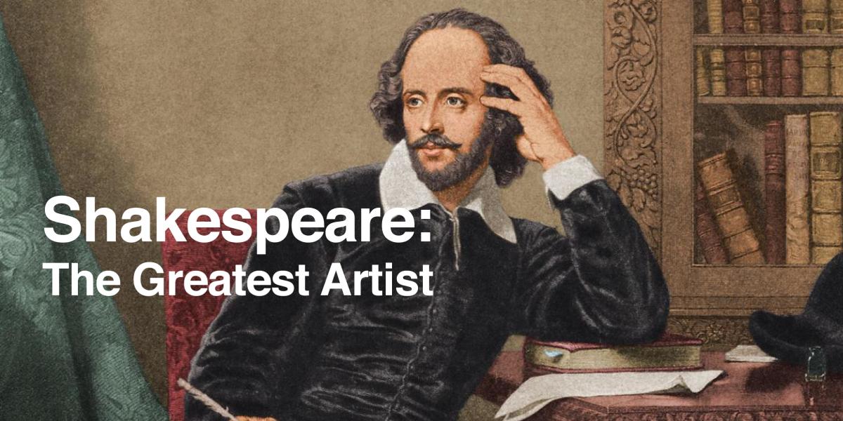 Shakespeare: The Greatest Artist