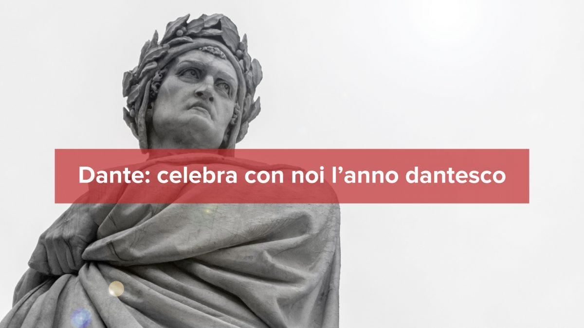 Dante: celebra con noi l'anno dantesco