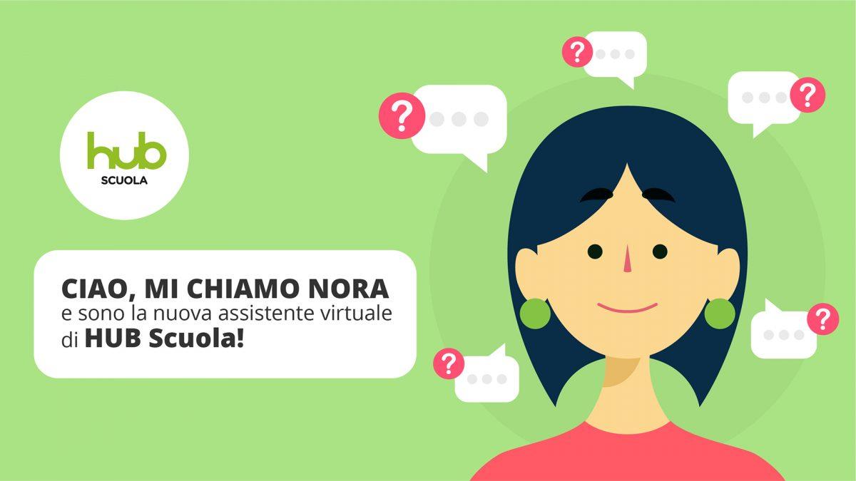 Ti presentiamo Nora, la nuova assistente virtuale di HUB Scuola