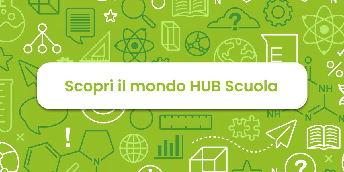 HUB Scuola: un unico ambiente, tanti servizi per accendere l'entusiasmo di imparare