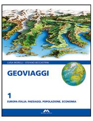 Geoviaggi 1 - Europa-Italia: paesaggi, popolazione, economia