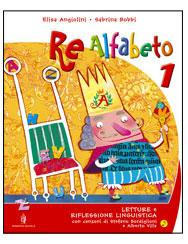 Re alfabeto 1 Per la Scuola elementare - Metodo e Prime Letture
