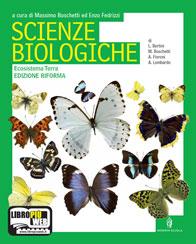 SCIENZE BIOLOGICHE - Ecosistema terra - Edizione Riforma