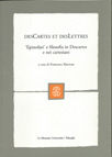 DESCARTES ET DESLETTRES. EPISTOLARI E FILOSOFIA IN DESCARTES E NEI CARTESIANI