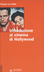 INTRODUZIONE AL CINEMA DI HOLLYWOOD