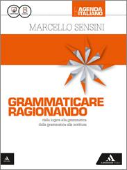 L'agenda d'italiano A GRAMMATICA E SCRITTURA + COMUNICAZIONE E LESSICO + L'AGENDA DELLE COMPETENZE + STRUMENTI PER UNA DIDATTICA INCLUSIVA + Grammaticare ragionando (CARTA, LIBRO DIGITALE)