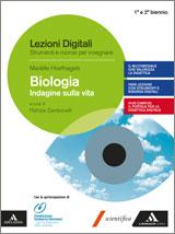 Lezioni digitali - Biologia. Indagine sulla vita