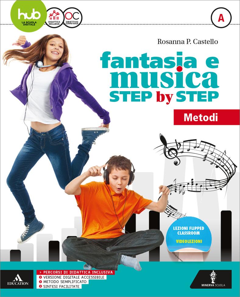 94c382958 FANTASIA E MUSICA - STEP BY STEP - Mondadori Education